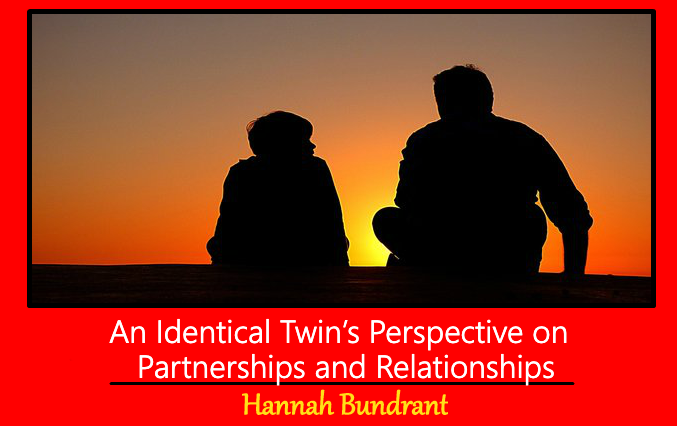 An Identical Twin's Perspective On Partnerships And Relationships